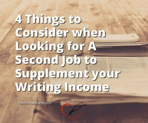 Clara Ryanne Heart: The Invisible Author - 4 Things to Consider when Looking for A Second Job to Supplement your Writing Income