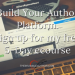 Build your Author Platform with this Free 5-Day Crash Course