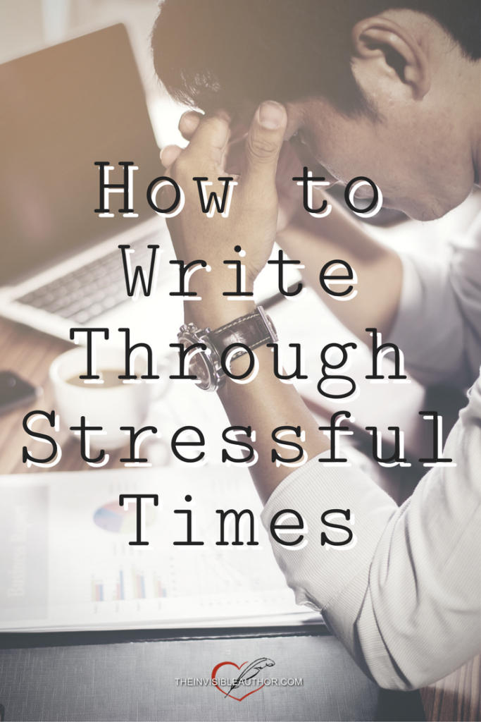 How to Write Through Stressful Times