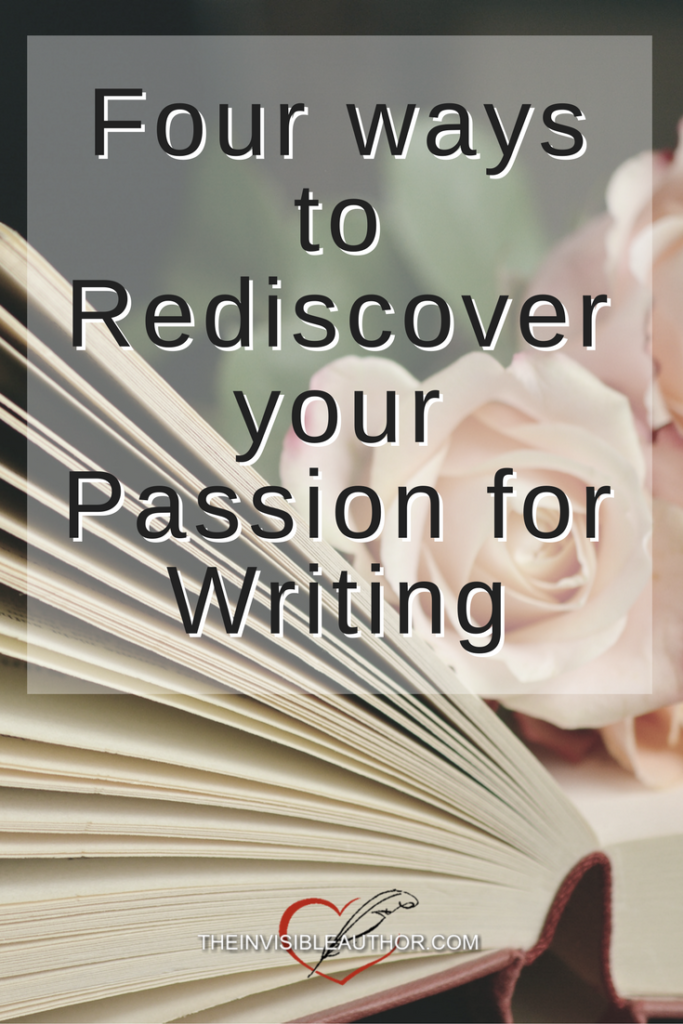 Four ways to Rediscover your Passion for Writing