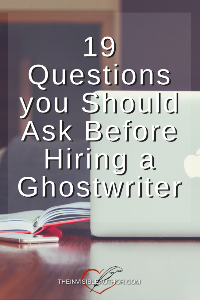 19 Questions you Should Ask Before Hiring a Ghostwriter