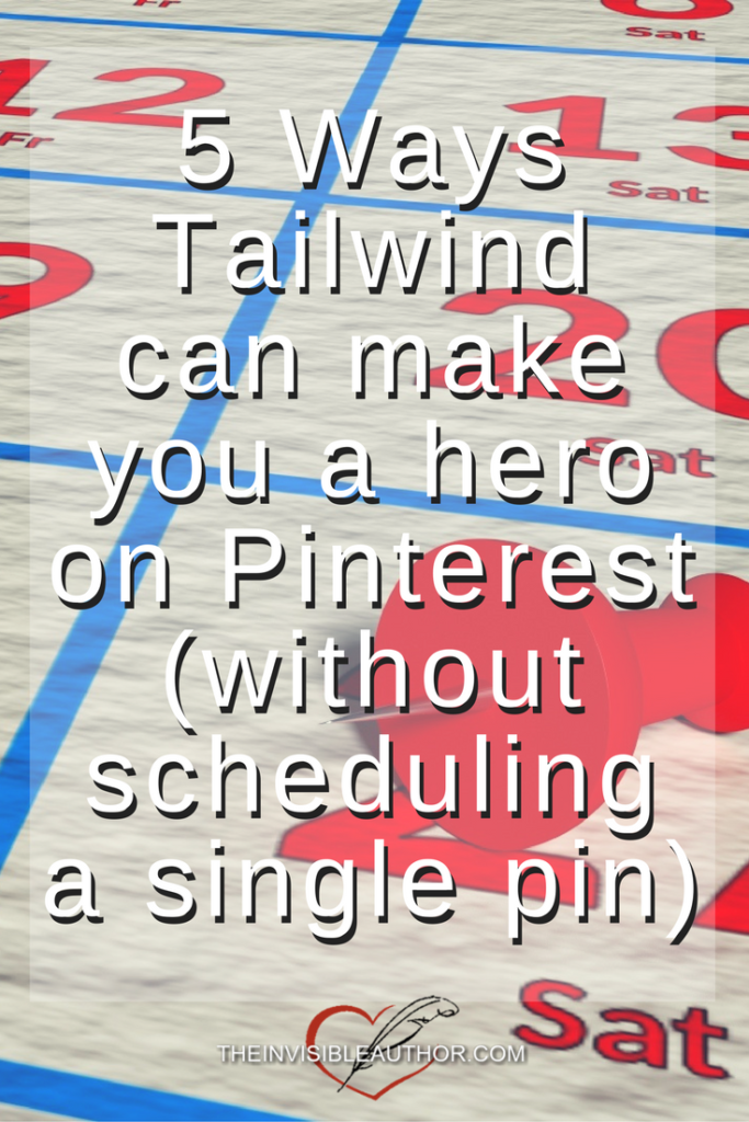 5 Ways Tailwind can make you a hero on Pinterest