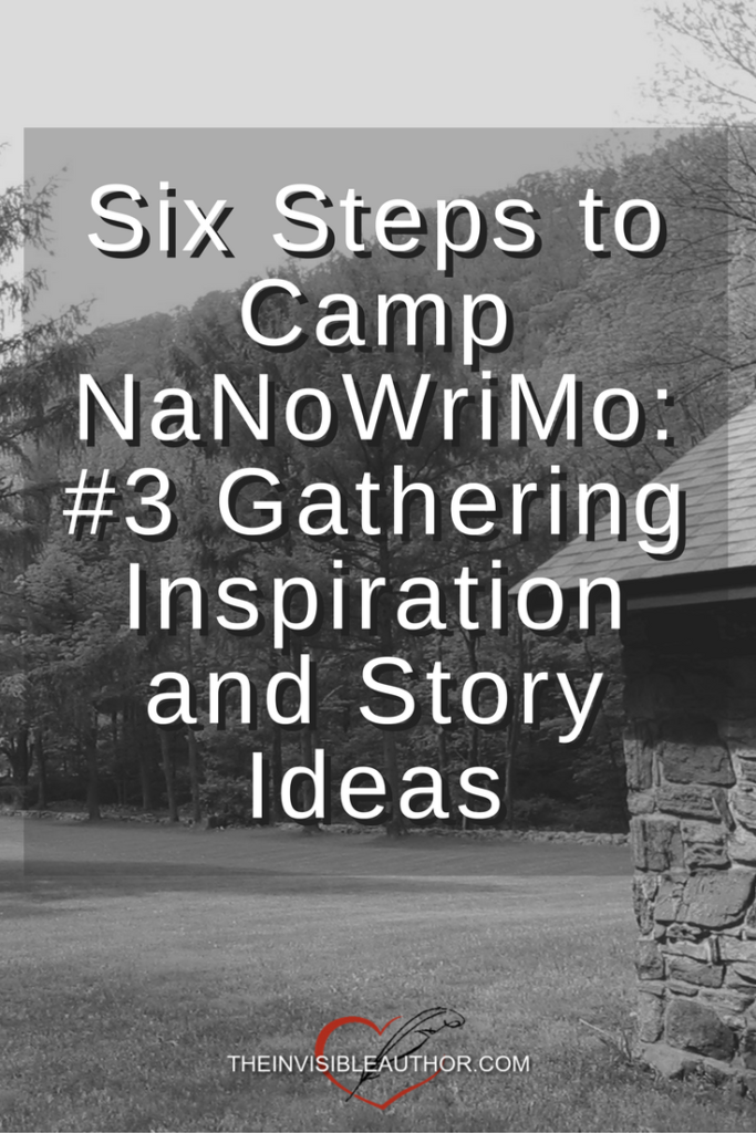 Six Steps to Camp NaNoWriMo: #3 Gathering Inspiration and Story Ideas