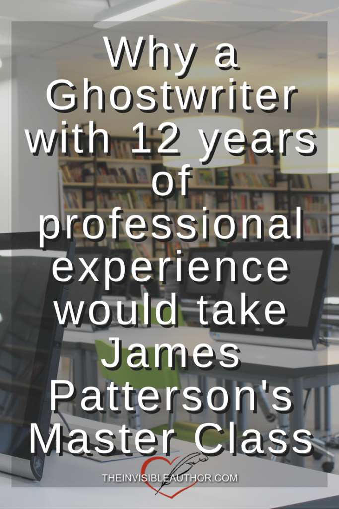 Why a Ghostwriter with 12 years of professional experience would take James Patterson's Master Class