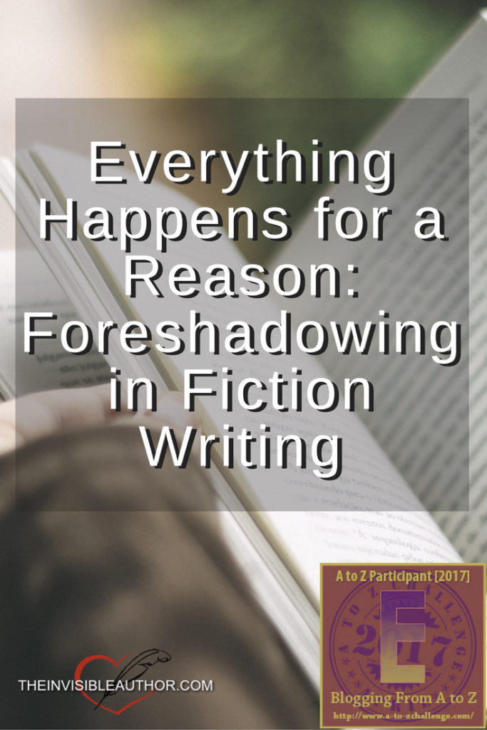 Everything Happens for a Reason: Foreshadowing in Fiction Writing