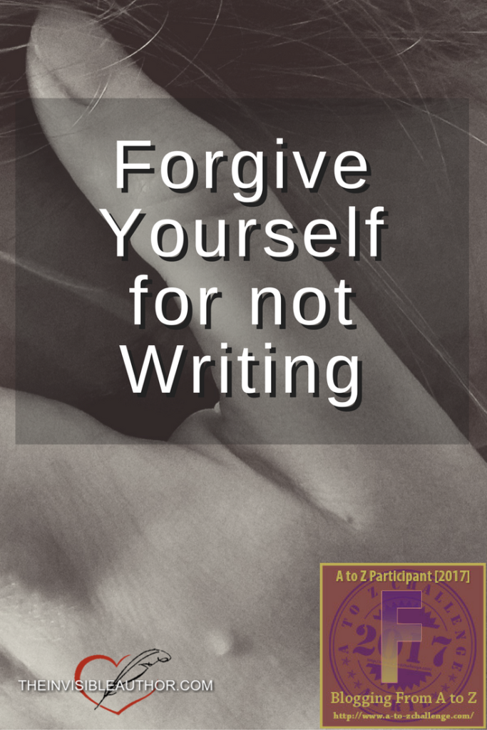 Forgive Yourself for not Writing